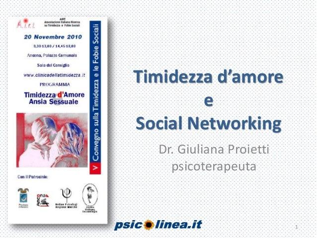 Timidezza d'amore e Social Networking Dr. Giuliana Proietti psicoterapeuta 1
