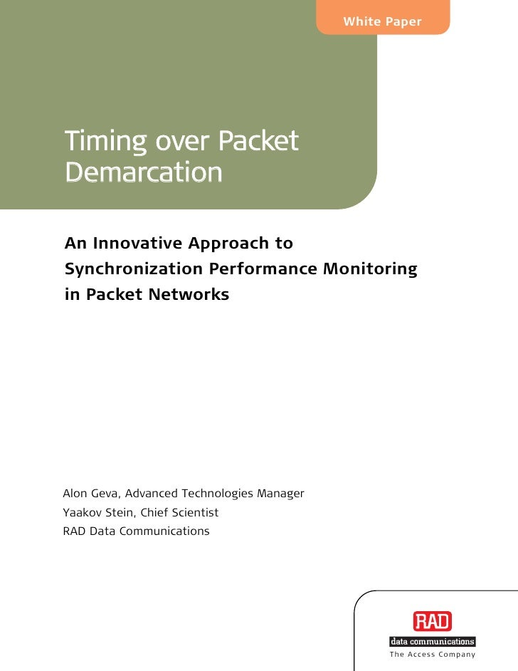 White PaperTiming over PacketDemarcationAn Innovative Approach toSynchronization Performance Monitoringin Packet NetworksA...
