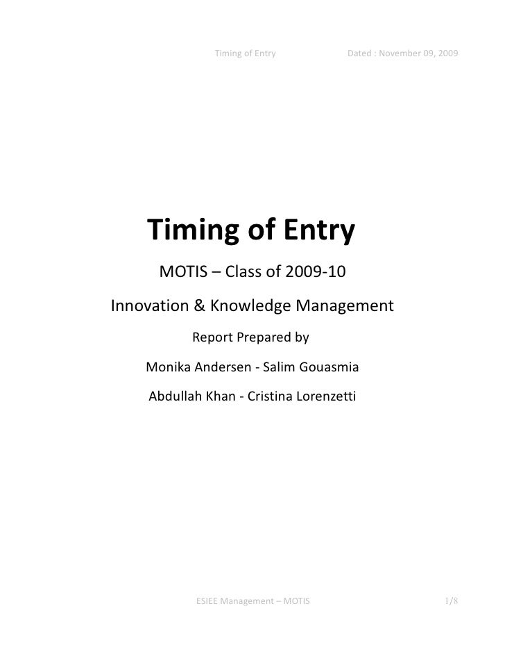 Timing of Entry         Dated : November 09, 2009         Timing of Entry       MOTIS – Class of 2009-10 Innovation & Know...