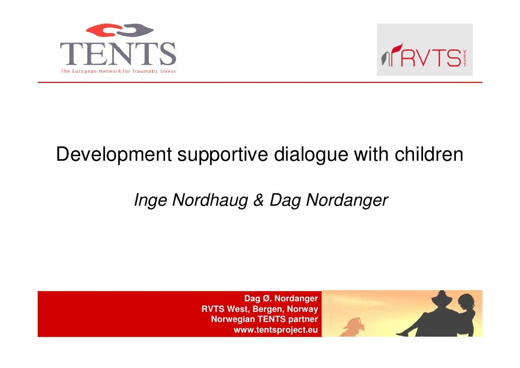 Development supportive dialogue with children        Inge Nordhaug & Dag Nordanger                         Dag Ø. Nordange...