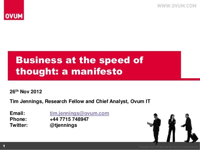 Business at the speed of      thought: a manifesto    26th Nov 2012    Tim Jennings, Research Fellow and Chief Analyst, Ov...