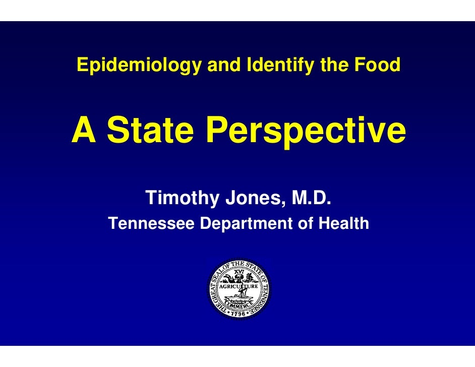 Epidemiology and Identify the Food                d   A State Pe          erspective        Timothy Jo              y ones...