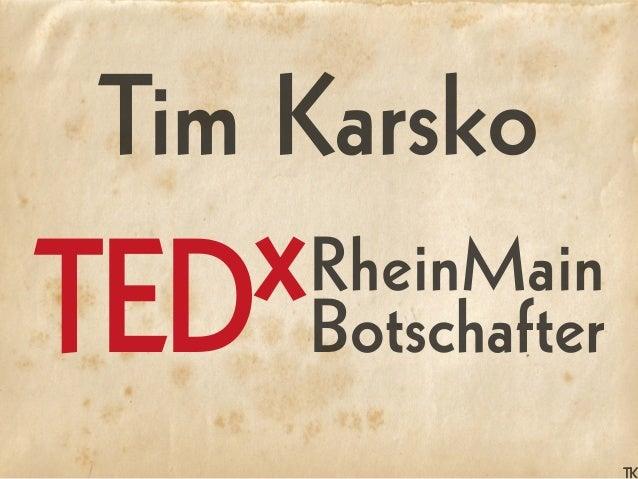 Tim Karsko RheinMain BotschafterTEDx