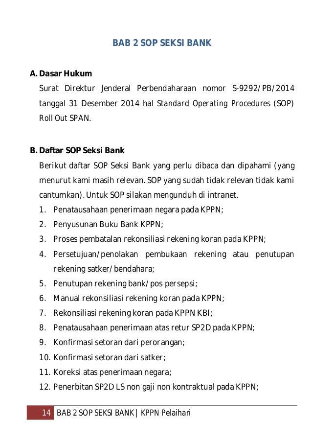 15 BAB 2 SOP SEKSI BANK   KPPN Pelaihari 13. Penerbitan SP2D gaji induk pada KPPN; 14. Penerbitan SP2D LS non gaji kontrak...
