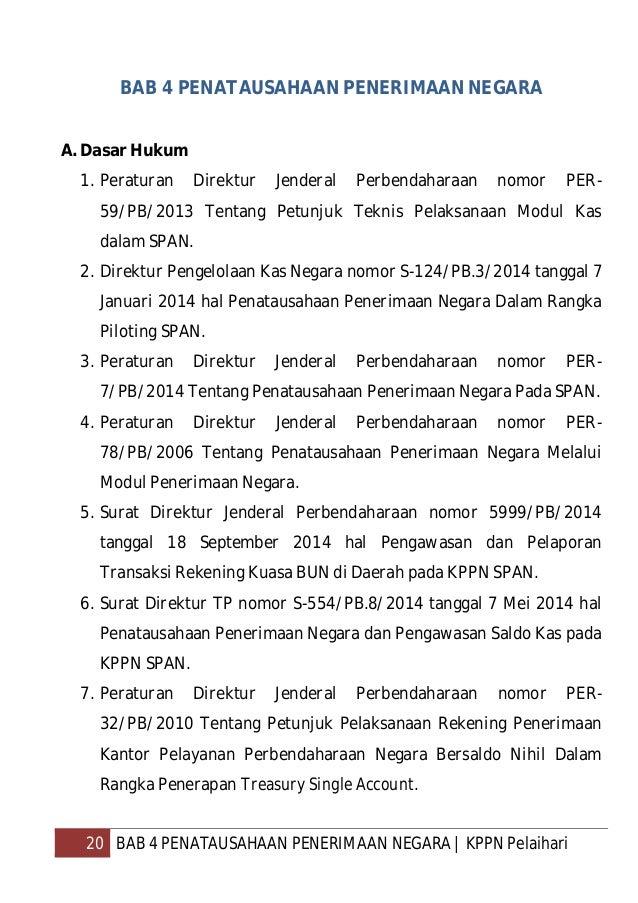 21 BAB 4 PENATAUSAHAAN PENERIMAAN NEGARA   KPPN Pelaihari 8. Surat Direktur TP nomor S-8728/PB.8/2014 tanggal 15 Desember ...