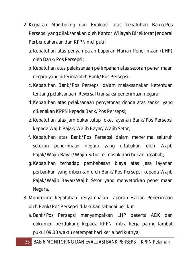 36 BAB 6 MONITORING DAN EVALUASI BANK PERSEPSI   KPPN Pelaihari b.Petugas pengantar LHP Bank/Pos Persepsi menandatangani d...