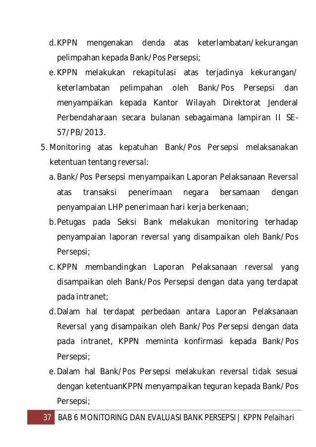 38 BAB 6 MONITORING DAN EVALUASI BANK PERSEPSI   KPPN Pelaihari f. KPPN melakukan rekapitulasi atas pelaksanaan reversal o...