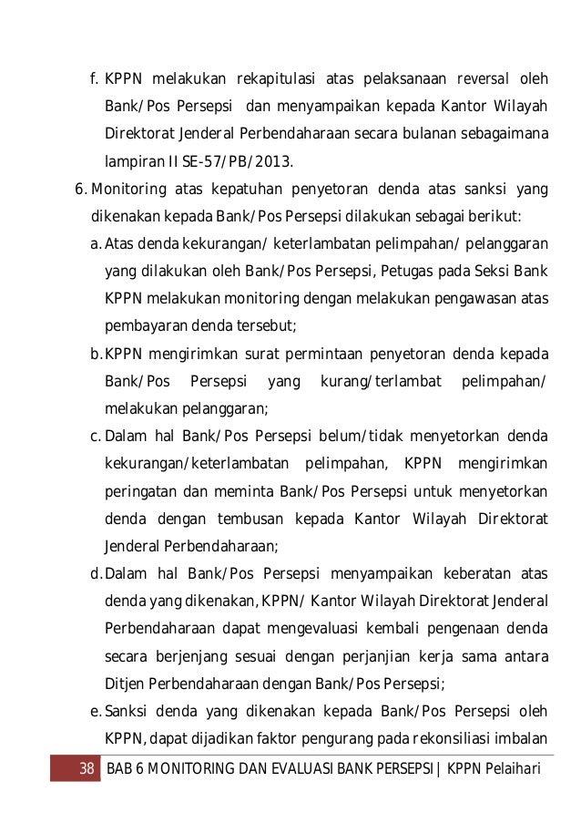 39 BAB 6 MONITORING DAN EVALUASI BANK PERSEPSI   KPPN Pelaihari jasa pelayanan yang diberikan kepada Bank/Pos Persepsi dal...