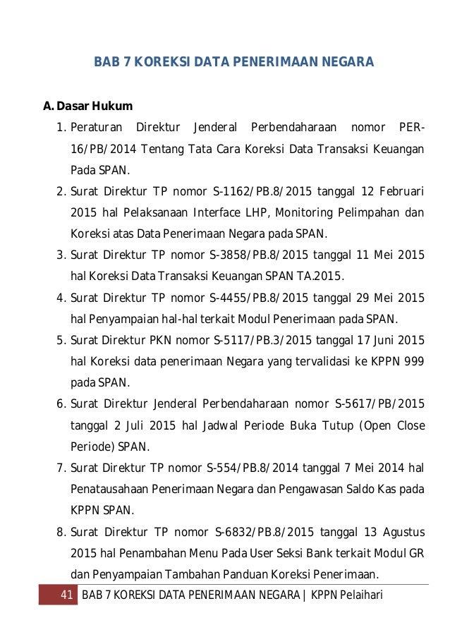 42 BAB 7 KOREKSI DATA PENERIMAAN NEGARA   KPPN Pelaihari B. Poin-Poin Penting 1. Koreksi data transaksi keuangan dilakukan...