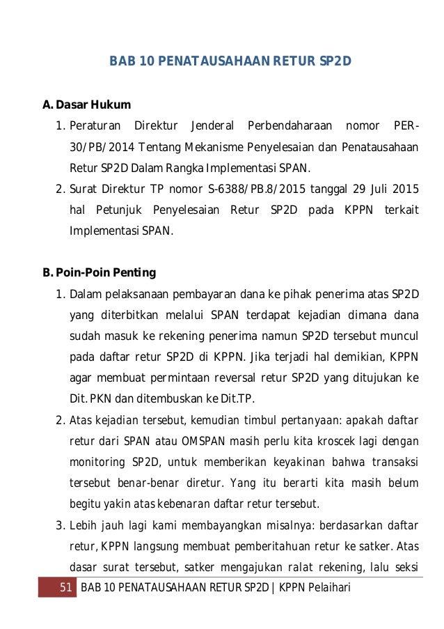 52 BAB 10 PENATAUSAHAAN RETUR SP2D   KPPN Pelaihari bank menerbitkan SPP dan SPM. Dan kemudian retur tersebut terbayarkan....