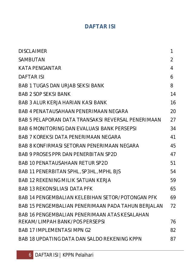 7 DAFTAR ISI   KPPN Pelaihari BAB 19 LAPORAN BERKALA SEKSI BANK 89 BAB 20 APLIKASI PENDUKUNG SPAN 90 BAB 21 PENGAJUAN PERM...