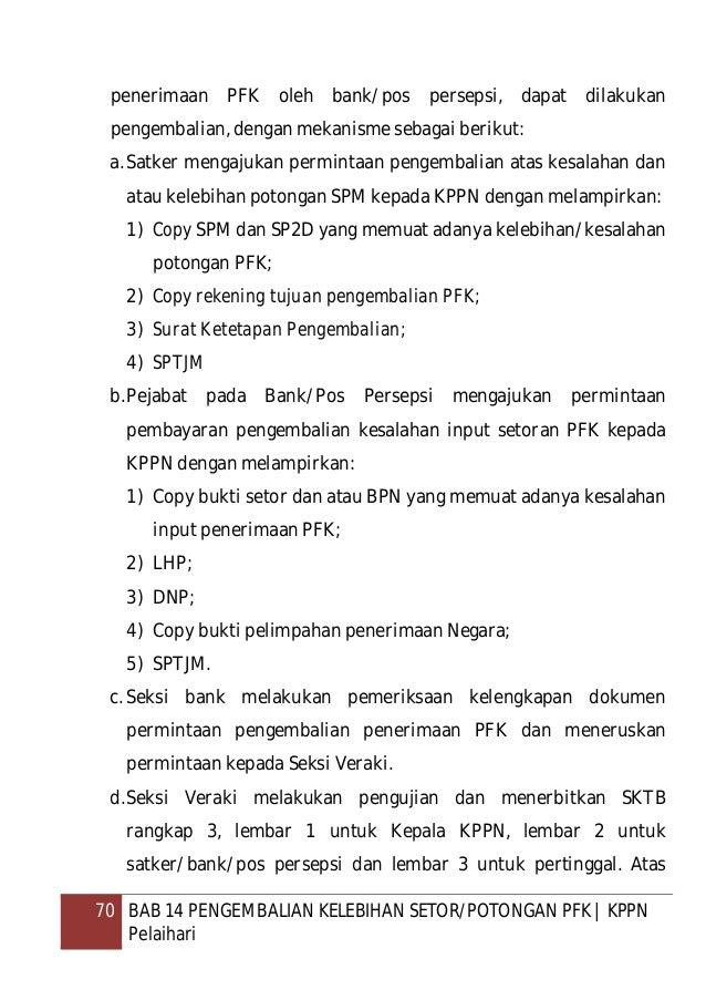 71 BAB 14 PENGEMBALIAN KELEBIHAN SETOR/POTONGAN PFK   KPPN Pelaihari dasar SKTB, Kepala KPPN menerbitkan SKP4 rangkap 3: l...