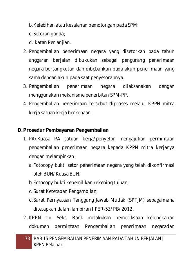 74 BAB 15 PENGEMBALIAN PENERIMAAN PADA TAHUN BERJALAN   KPPN Pelaihari meneruskan permintaan pengembalian kepala Seksi Ver...