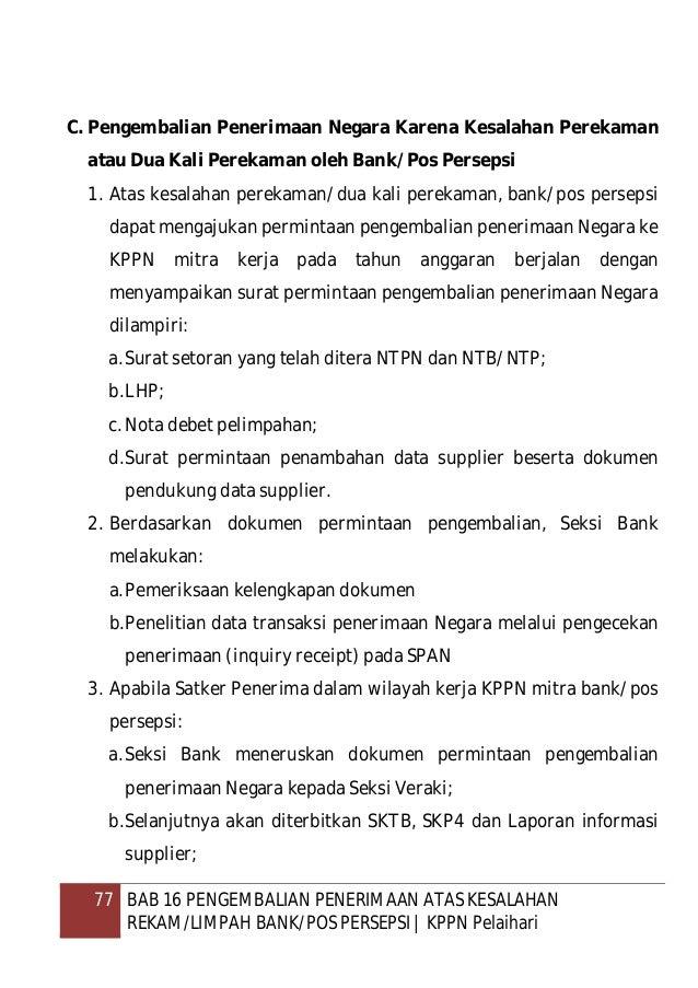 78 BAB 16 PENGEMBALIAN PENERIMAAN ATAS KESALAHAN REKAM/LIMPAH BANK/POS PERSEPSI   KPPN Pelaihari c. Berdasarkan dokumen-do...