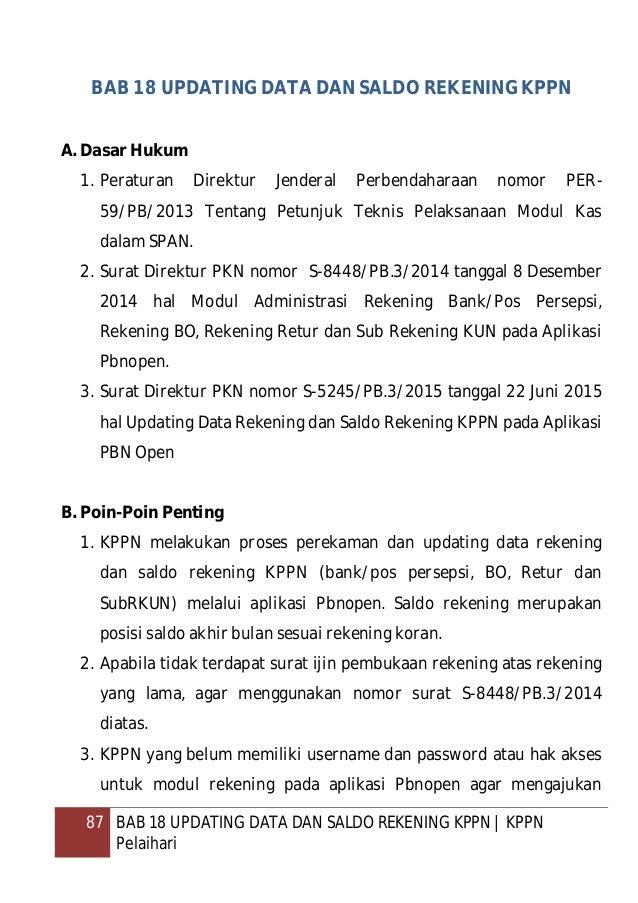 88 BAB 18 UPDATING DATA DAN SALDO REKENING KPPN   KPPN Pelaihari permintaan kepada Dit. PKN cq. Subdit RKN dengan menyampa...