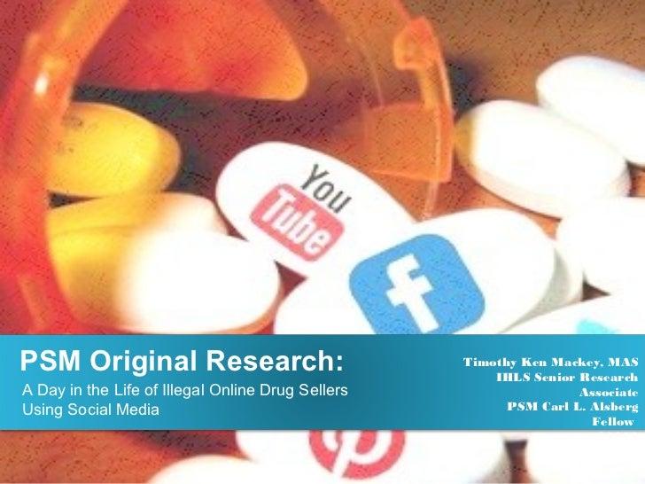 PSM Original Research:                             Timothy Ken Mackey, MAS                                                ...