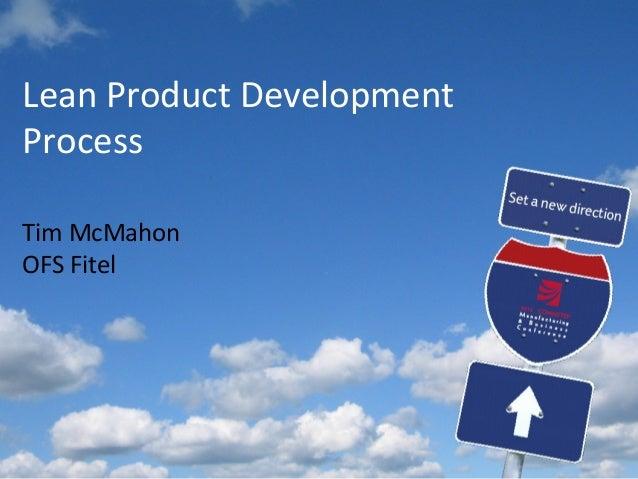 Lean Product Development Process Tim McMahon OFS Fitel