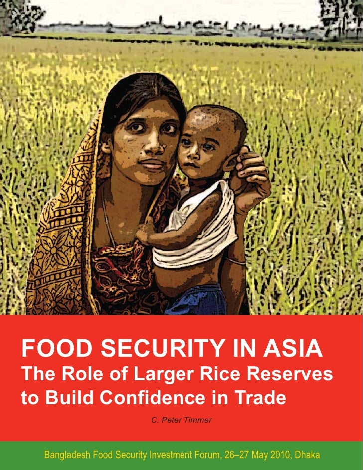 FOOD SECURITY IN ASIA The Role of Larger Rice Reserves to Build Confidence in Trade                           C. Peter Tim...