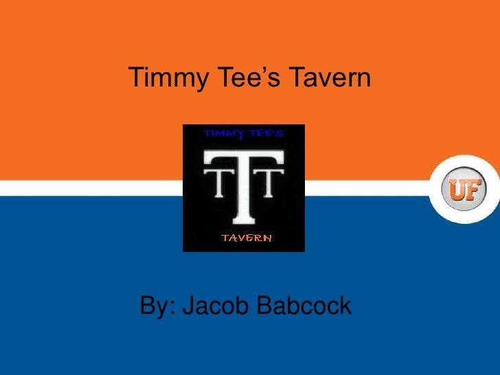 Timmy Tee's Tavern<br />By: Jacob Babcock<br />
