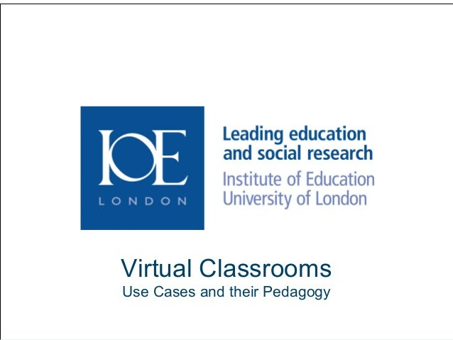 1 Virtual Classrooms Use Cases and their Pedagogy