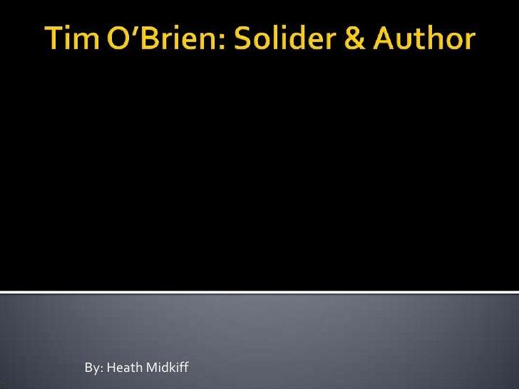 Tim O'Brien: Solider & Author<br />By: Heath Midkiff<br />