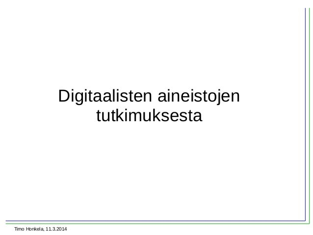 Timo Honkela, Kansalliskirjasto | Digitalmikkeli-aamukahvit 11.3.2014 Slide 3