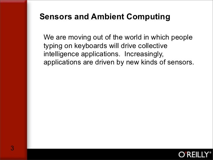 Sensors and Ambient Computing      We are moving out of the world in which people     typing on keyboards will drive colle...