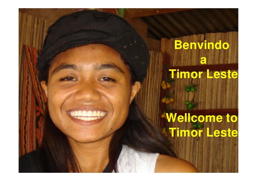 Benvindo     a Timor Leste   Wellcome to Timor Leste