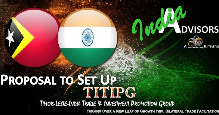 TIMOR-LESTE-INDIA TRADE & INVESTMENT PROMOTION GROUP