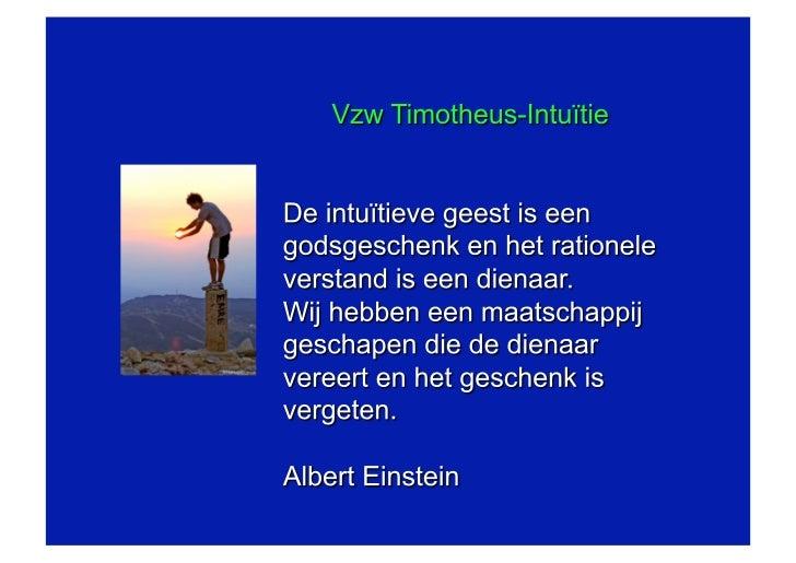 Vzw Timotheus-IntuïtieAantal uren vorming per jaar : 2200 urenDeelnemers jaarcursussen : 300 cursistenDeelnemers kortlopen...