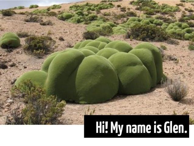 Hi!MynameisGlen.