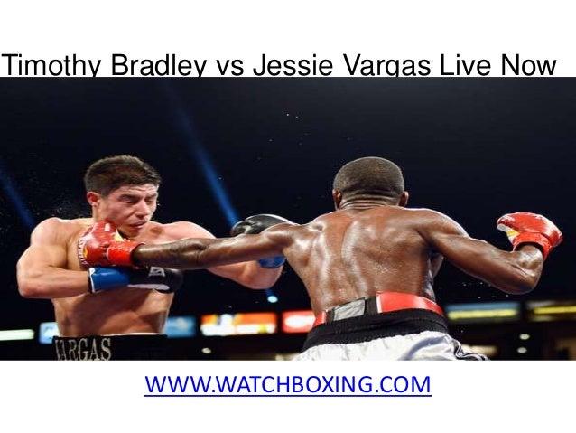 WWW.WATCHBOXING.COM Timothy Bradley vs Jessie Vargas Live Now