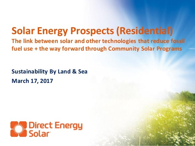 Solar Energy Prospects (Residential) The link between solar and other technologies that reduce fossil fuel use + the way f...