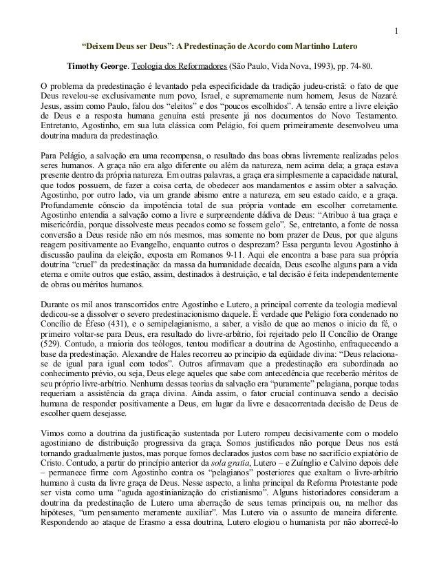 """""""Deixem Deus ser Deus"""": A Predestinação de Acordo com Martinho Lutero Timothy George. Teologia dos Reformadores (São Paulo..."""
