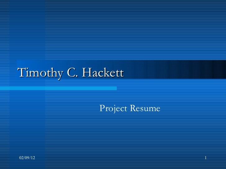 Timothy C. Hackett Project Resume