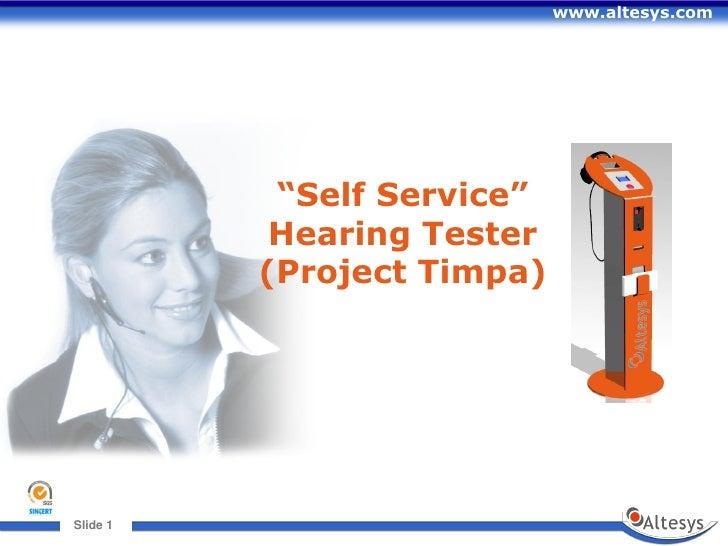 "www.altesys.com                 ""Self Service""             Hearing Tester            (Project Timpa)     Slide 11  Slide"