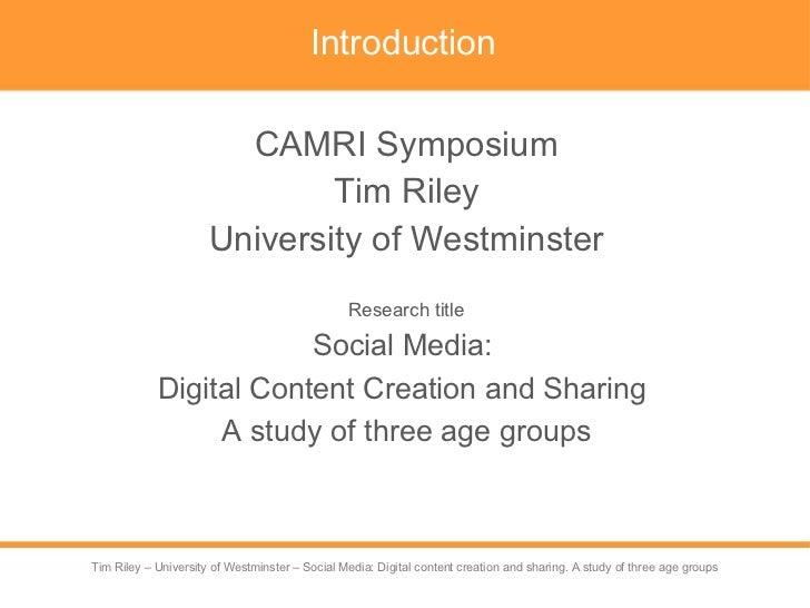 Introduction <ul><li>CAMRI Symposium </li></ul><ul><li>Tim Riley </li></ul><ul><li>University of Westminster </li></ul><ul...