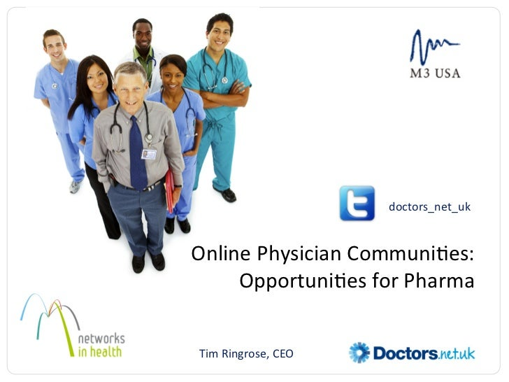 doctors_net_uk Online Physician Communi;es:      Opportuni;es for Pharma  Tim Ringrose, CEO