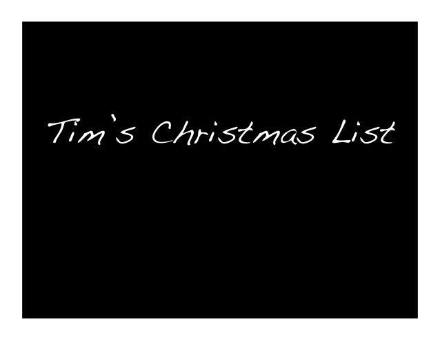 Tim's Christmas List!