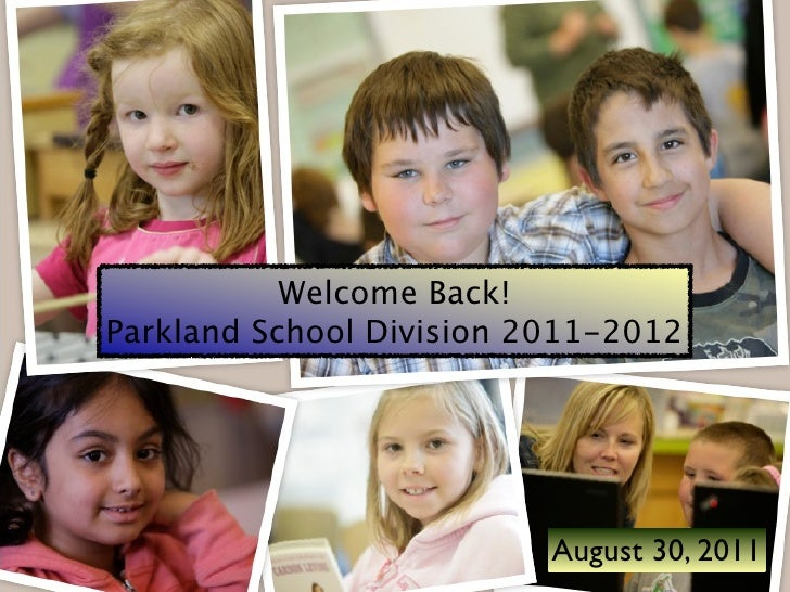 Welcome Back!Parkland School Division 2011-2012                          August 30, 2011