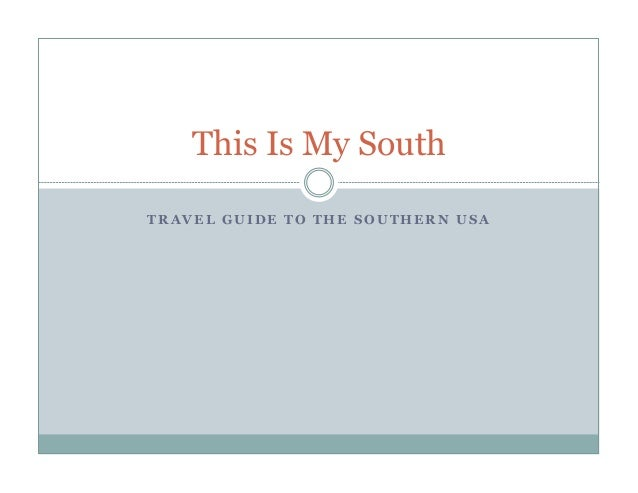 This Is My South TRAVEL GUIDE TO THE SOUTHERN USA
