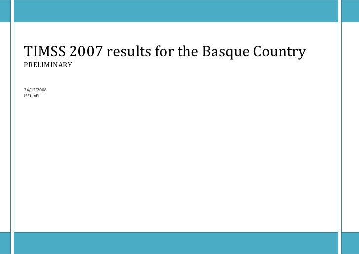 TIMSS 2007 results for the Basque Country PRELIMINARY   24/12/2008 ISEI-IVEI