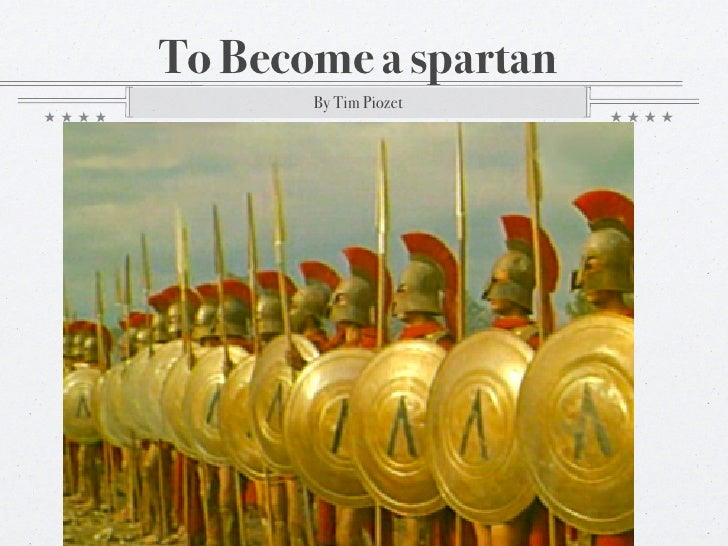 To Become a spartan       By Tim Piozet