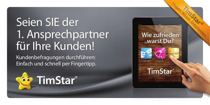 Seien SIE der1. Ansprechpartnerfür Ihre Kunden!Kundenbefragungen durchführen:Einfach und schnell per Fingertipp.
