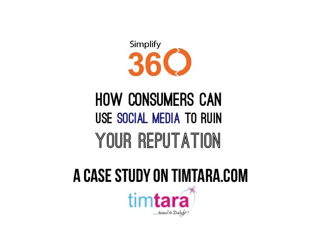 a case study on timtara.comhow consumers canuse social media to ruinyour rEputation