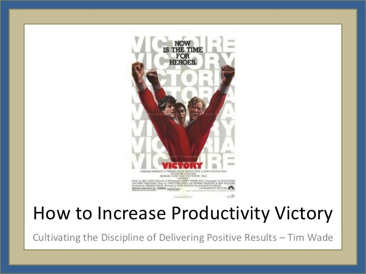 V9 profile: 9 characters to Victory<br />The mindset of Productivity increase – Tim Wade<br />                   © 2010 Ti...