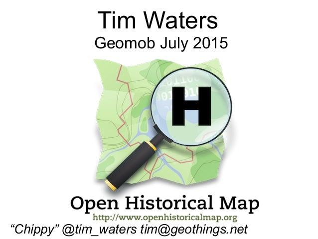 """Tim Waters Geomob July 2015 """"Chippy"""" @tim_waters tim@geothings.net"""