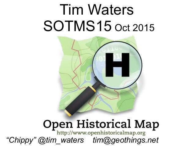 """Tim Waters SOTMS15 Oct 2015 """"Chippy"""" @tim_waters tim@geothings.net"""