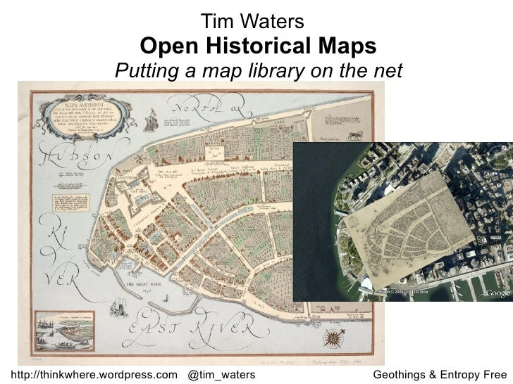 Tim Waters  Open Historical Maps Putting a map library on the net http://thinkwhere.wordpress.com  @tim_waters  Geothings ...