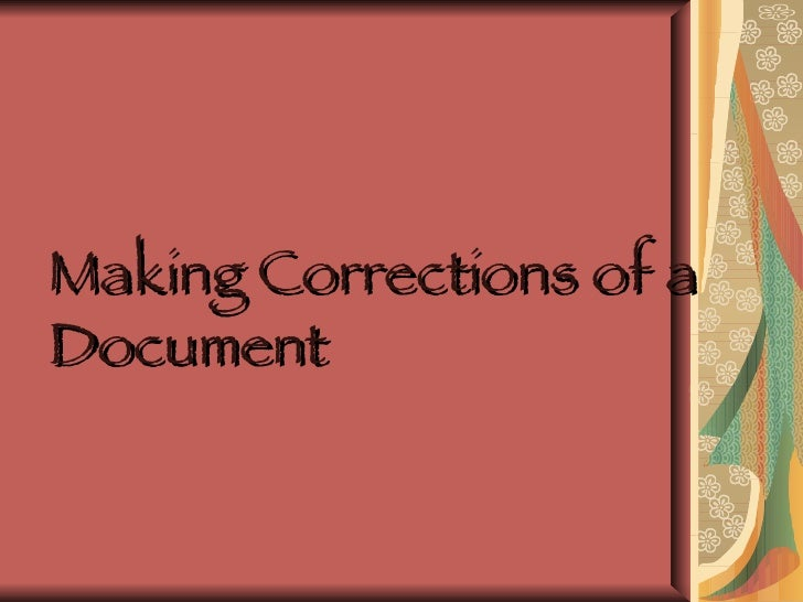 Making Corrections of a Document